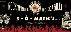 The Awesome Rock'n'Roll & Rockabilly Session | 5-ó-Matic's (Ven 17 Mars 2017)