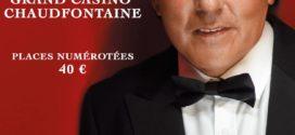 CONCERT FRANK MICHAEL LE 6 MAI AU CASINO DE CHAUDFONTAINE